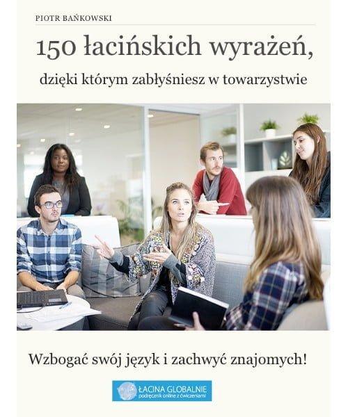 Piotr Bańkowski, 150 łacińskich wyrażeń, dzięki którym zabłyśniesz w towarzystwie PDF