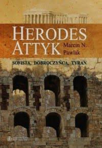 Marcin N. Pawlak, Herodes Attyk. Sofista, dobroczyńca, tyran
