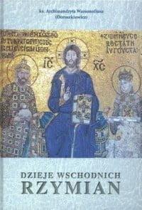 Ks. Archimandryta Warsonofiusz, Dzieje Wschodnich Rzymian