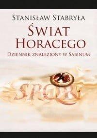 Stanisław Stabryła, Świat Horacego. Dziennik znaleziony w Sabinum