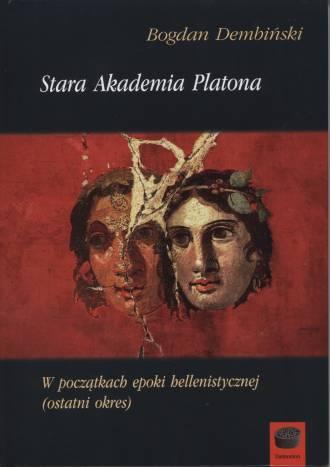 Bogdan Dembiński, Stara Akademia Platona w początkach epoki hellenistycznej (ostatni okres)