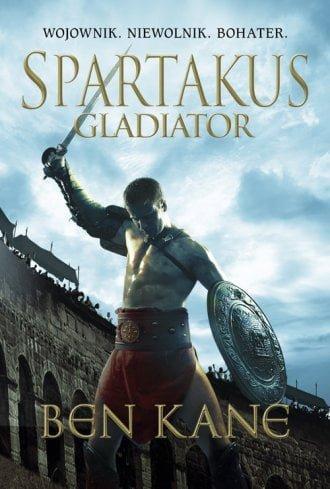 Ben Kane, Spartakus. Gladiator