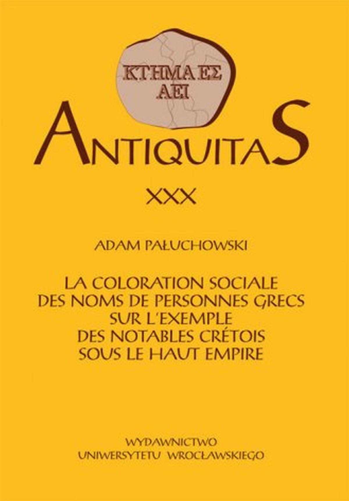 Antiquitas XXX. La coloration sociale des noms de personnes grecs sur l exemple des notables cretois sous le haut empire