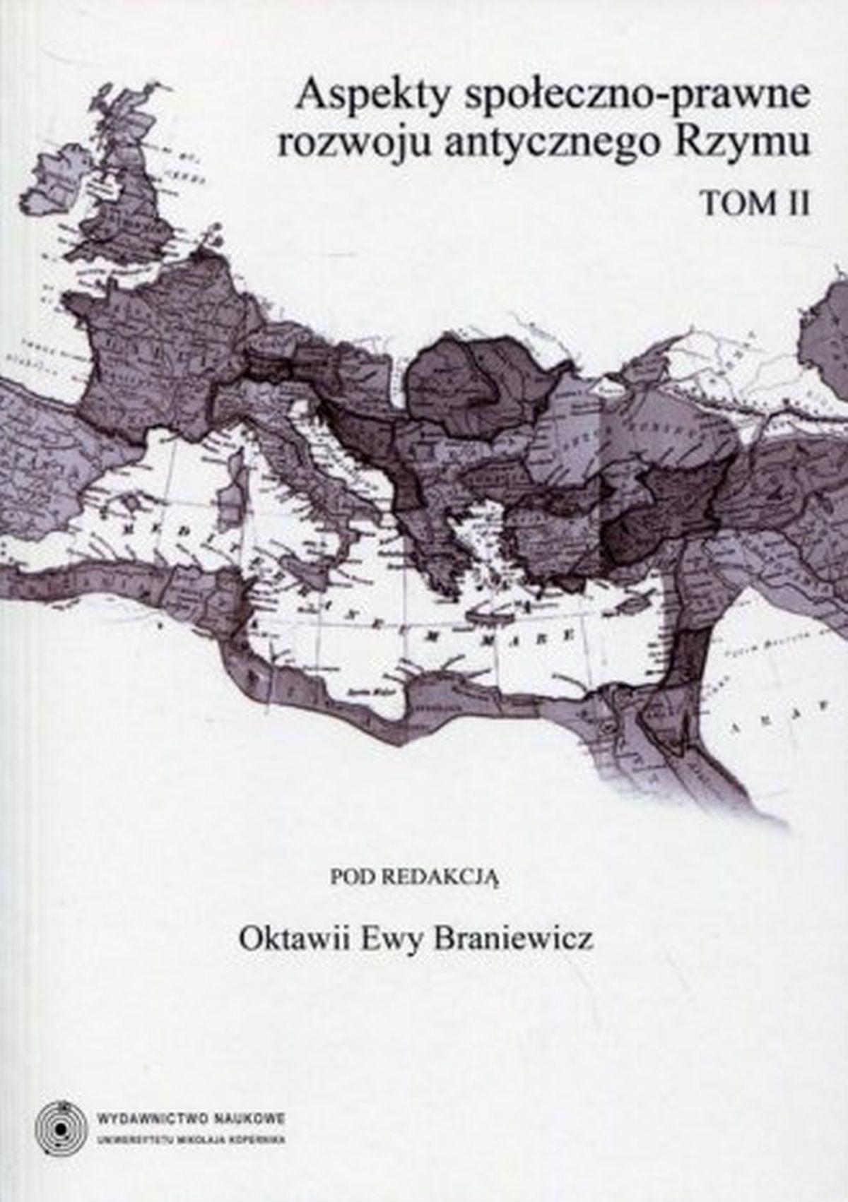 Aspekty społeczno-prawne rozwoju antycznego Rzymu. Tom 2