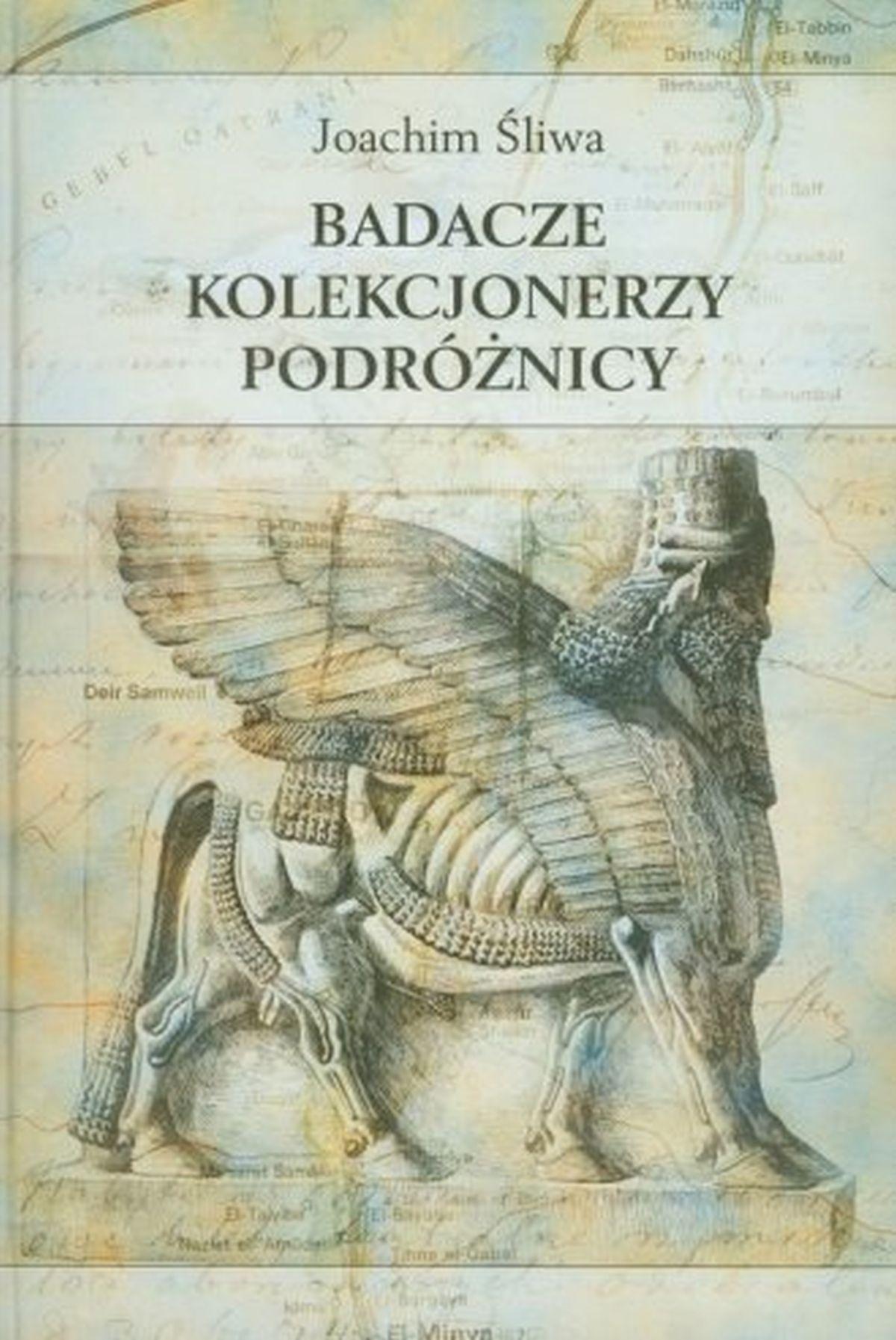 Badacze, kolekcjonerzy, podróżnicy. Studia z dziejów zainteresowań starożytniczych