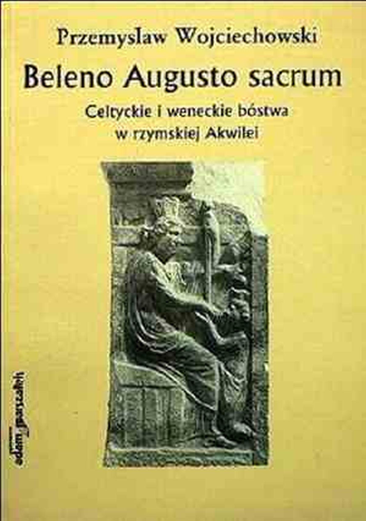 Przemysław Wojciechowski, Beleno Augusto sacrum