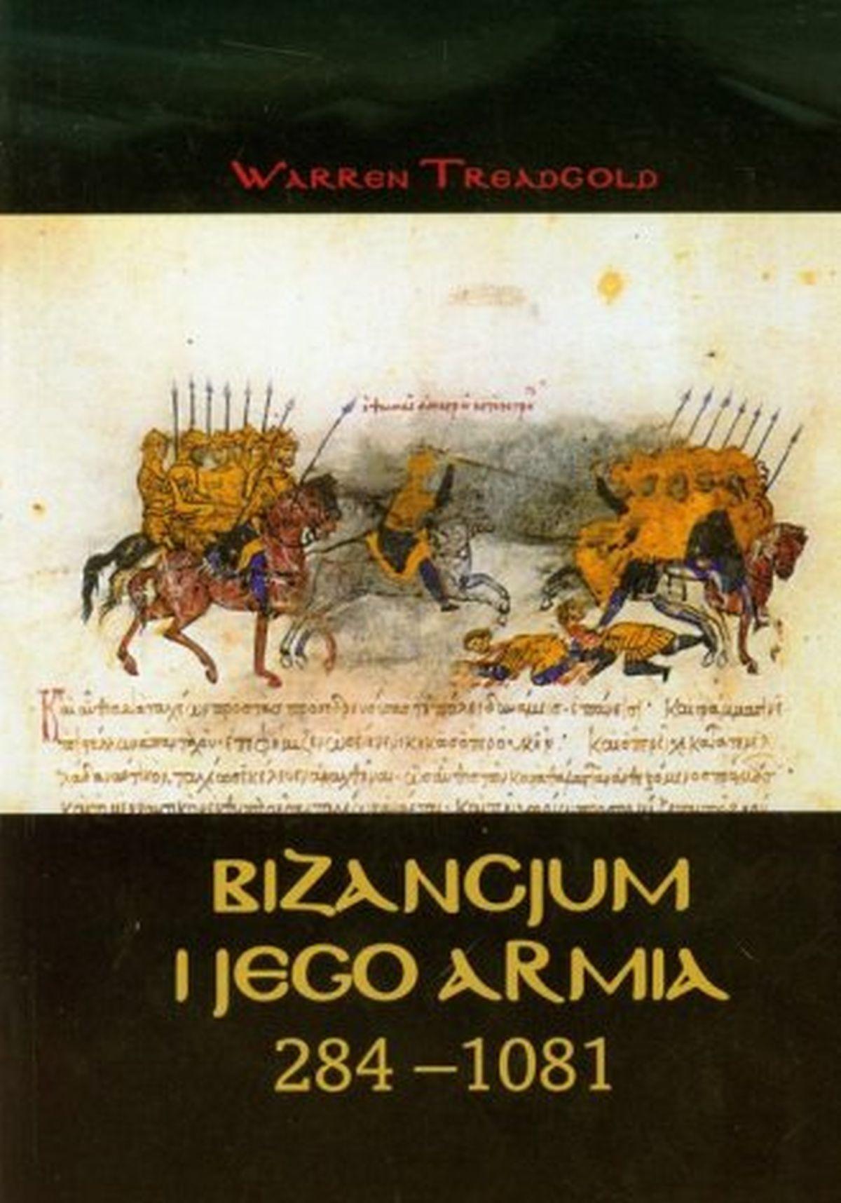 Warren Treadgold, Bizancjum i jego armia 284-1081