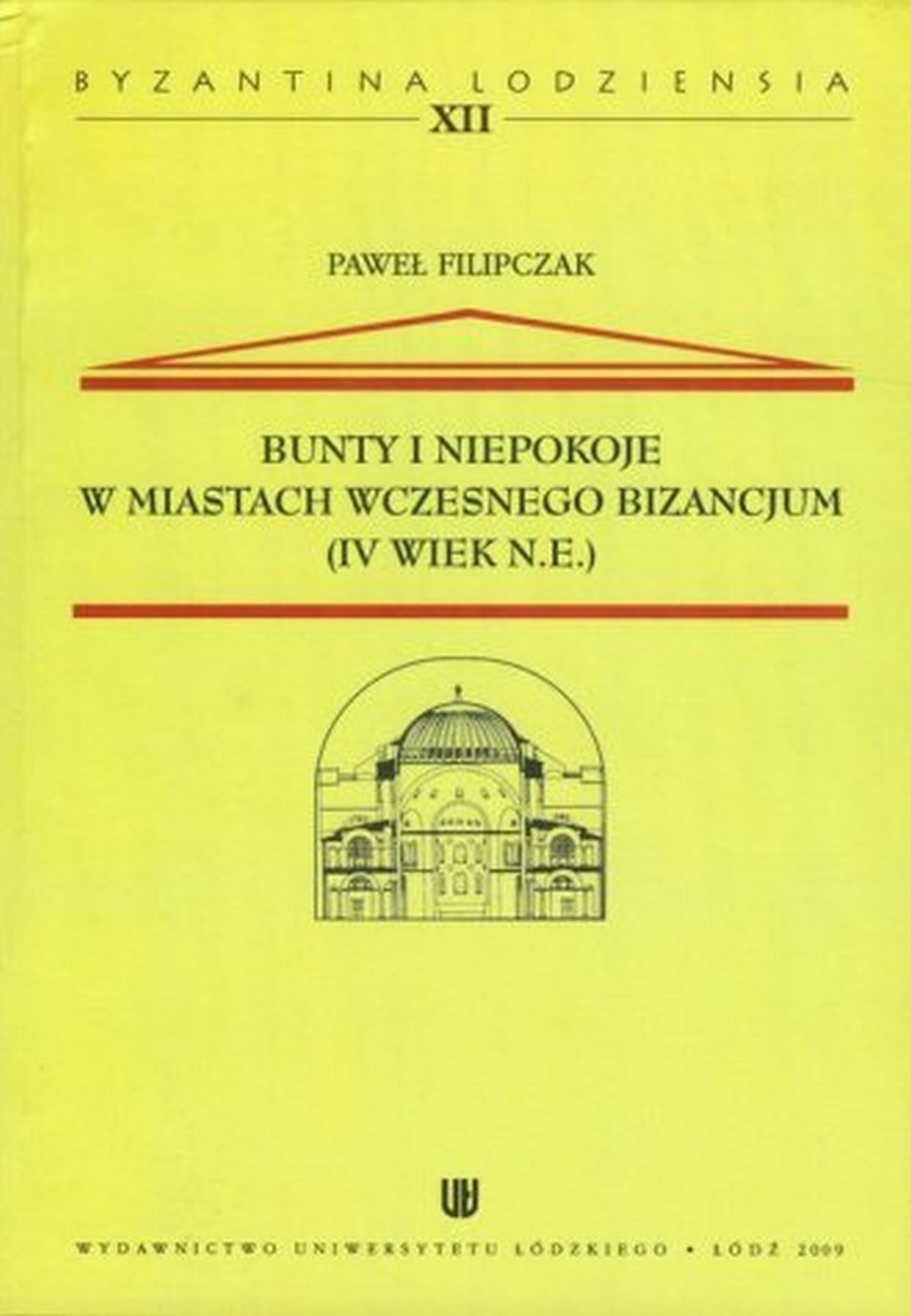 Bunty i niepokoje w miastach wczesnego Bizancjum (IV wiek n.e.). Tom 12
