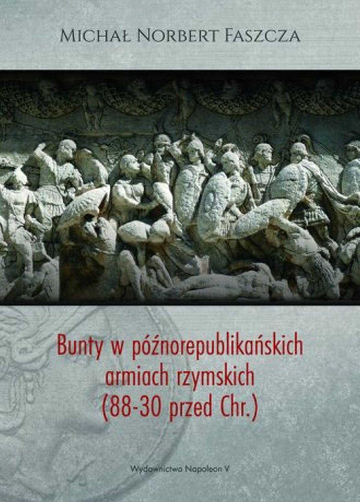 Michał N. Faszcza, Bunty w późnorepublikańskich armiach rzymskich (88-30 przed Chr.)