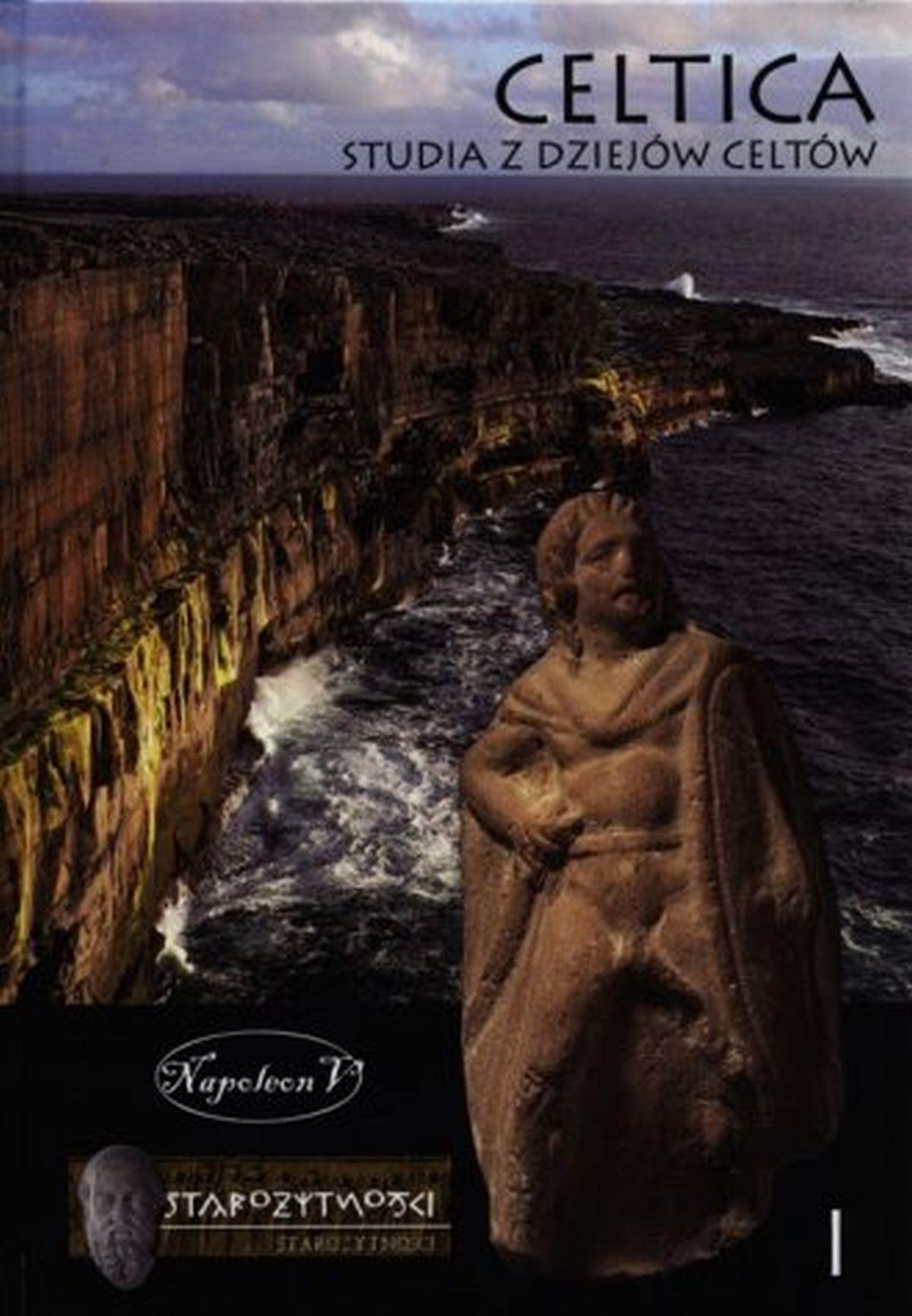 Celtica. Studia z dziejów Celtów. Tom 1