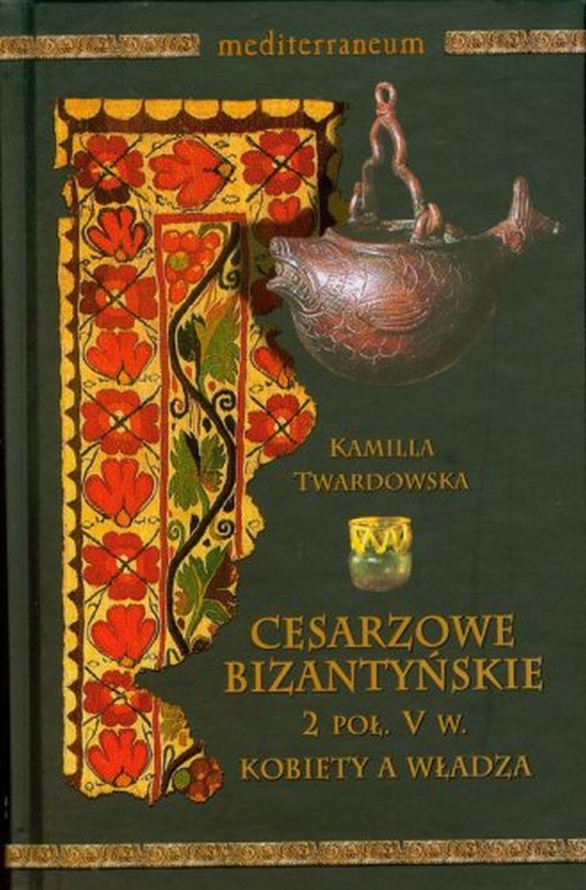 Cesarzowe Bizantyjskie 2 poł. V w. Kobiety a władza