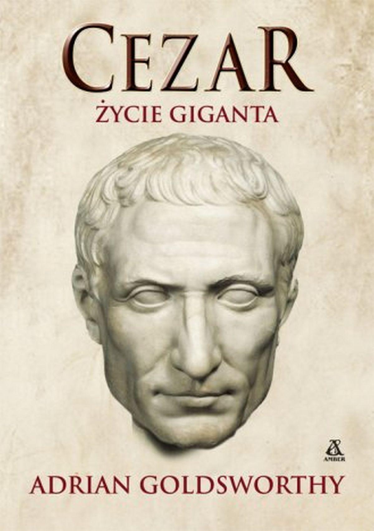 Cezar. Życie giganta
