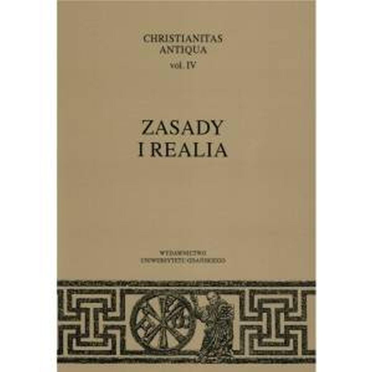 Christianitas Antiqua vol. IV. Zasady i realia