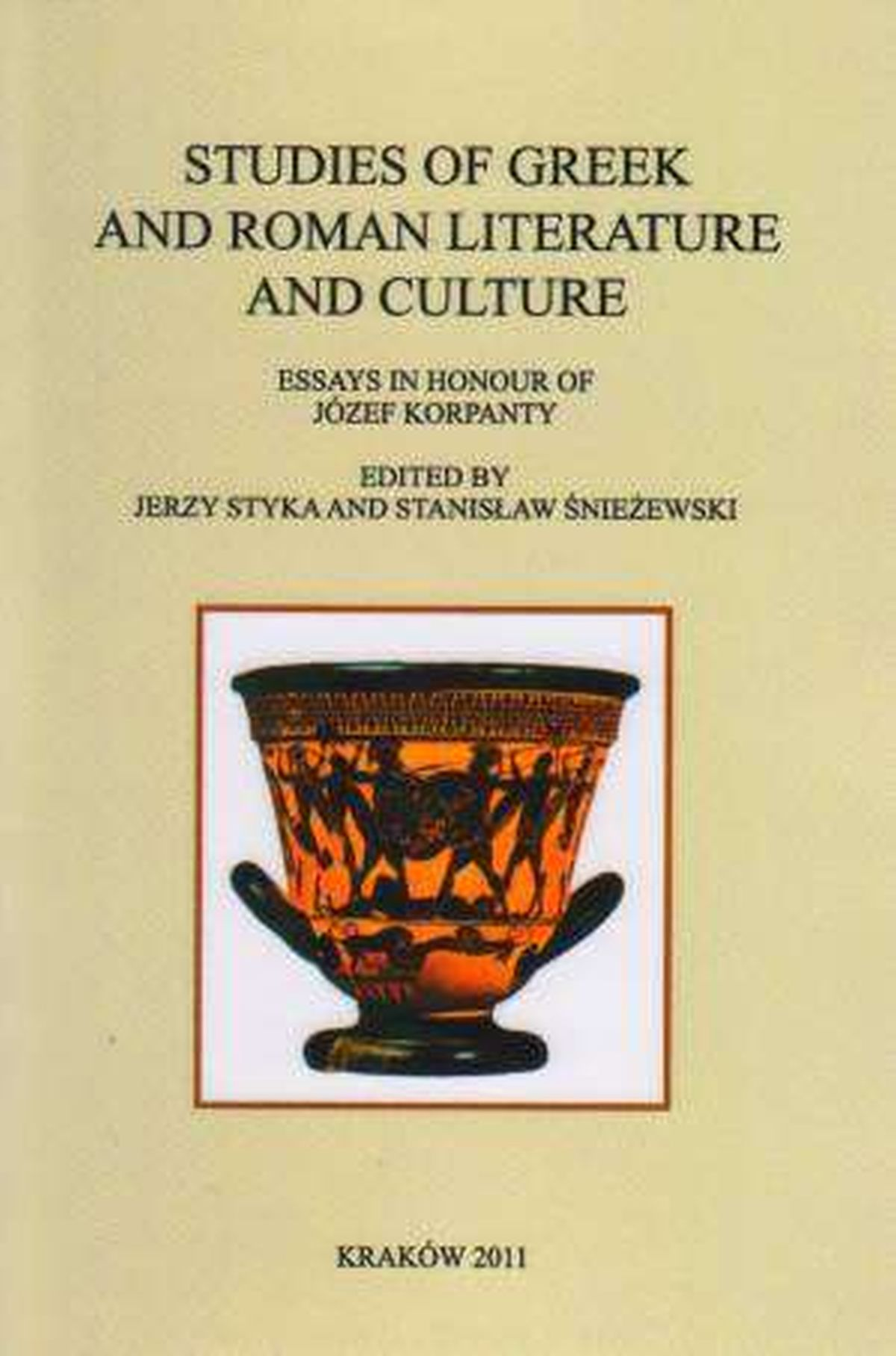 Classica Cracoviensia vol. 14: Studies of Greek and Roman literature and culture. Essays in honour of Józef Korpanty