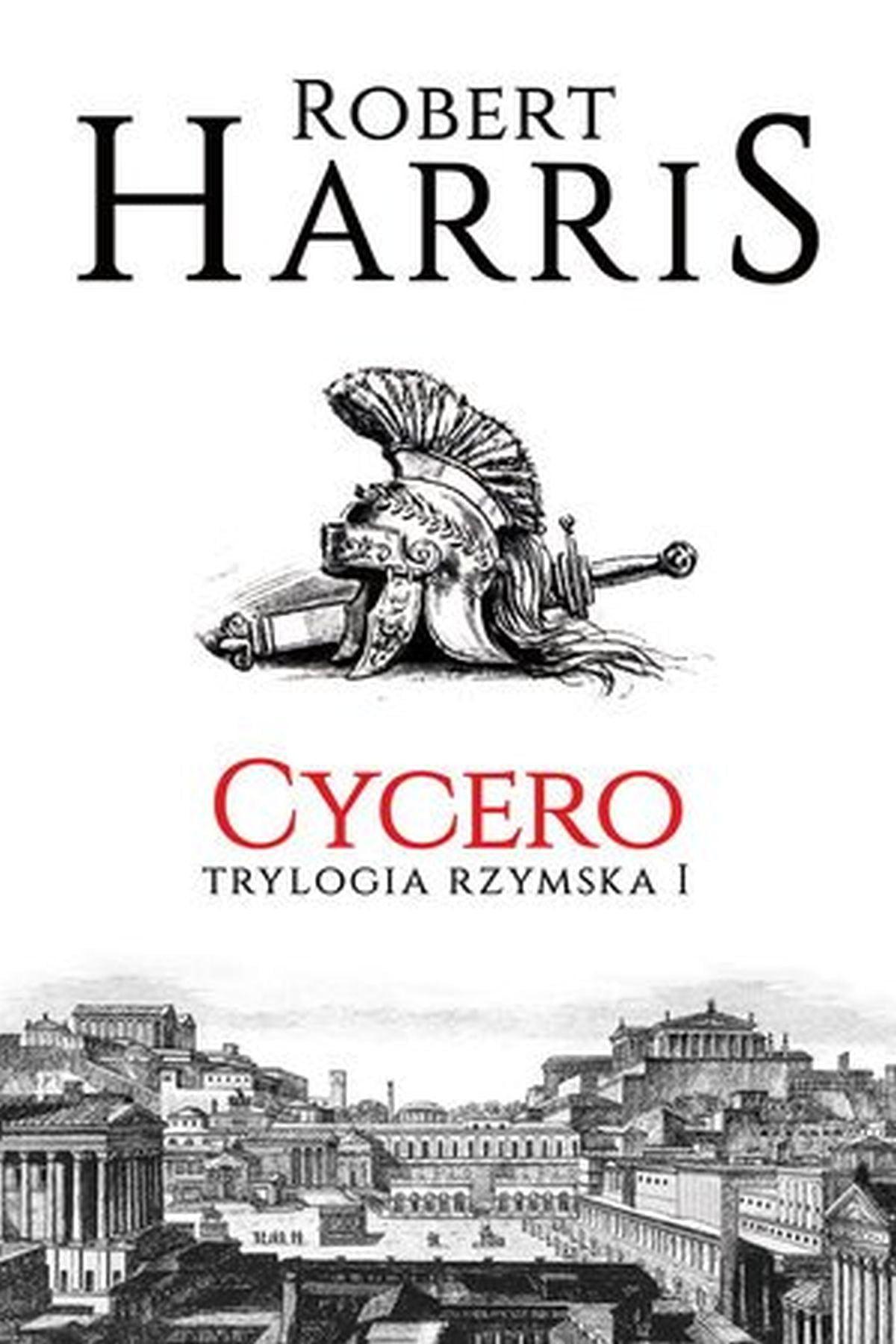 Cycero. Trylogia rzymska. Tom 1