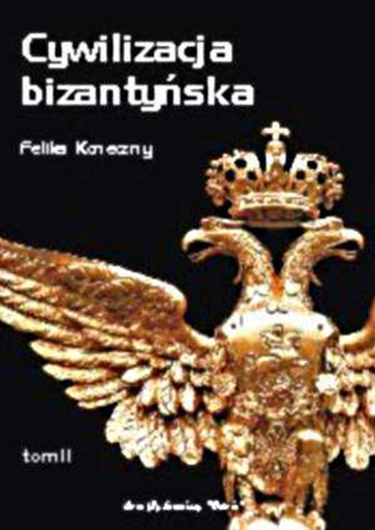 Cywilizacja bizantyńska. Tom 2