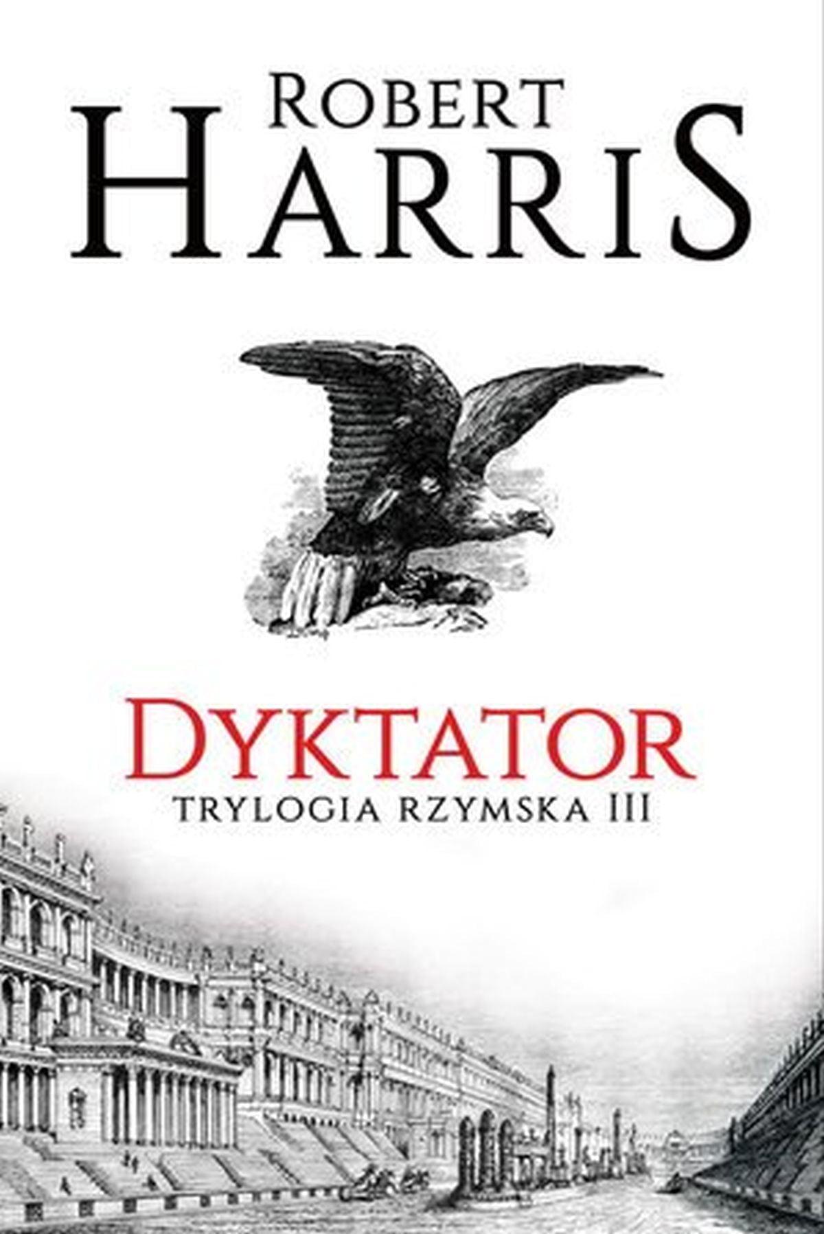 Dyktator. Trylogia rzymska. Tom 3