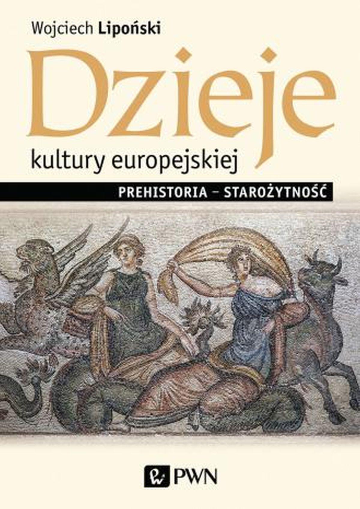 Wojciech Lipoński, Dzieje kultury europejskiej. Prehistoria - starożytność