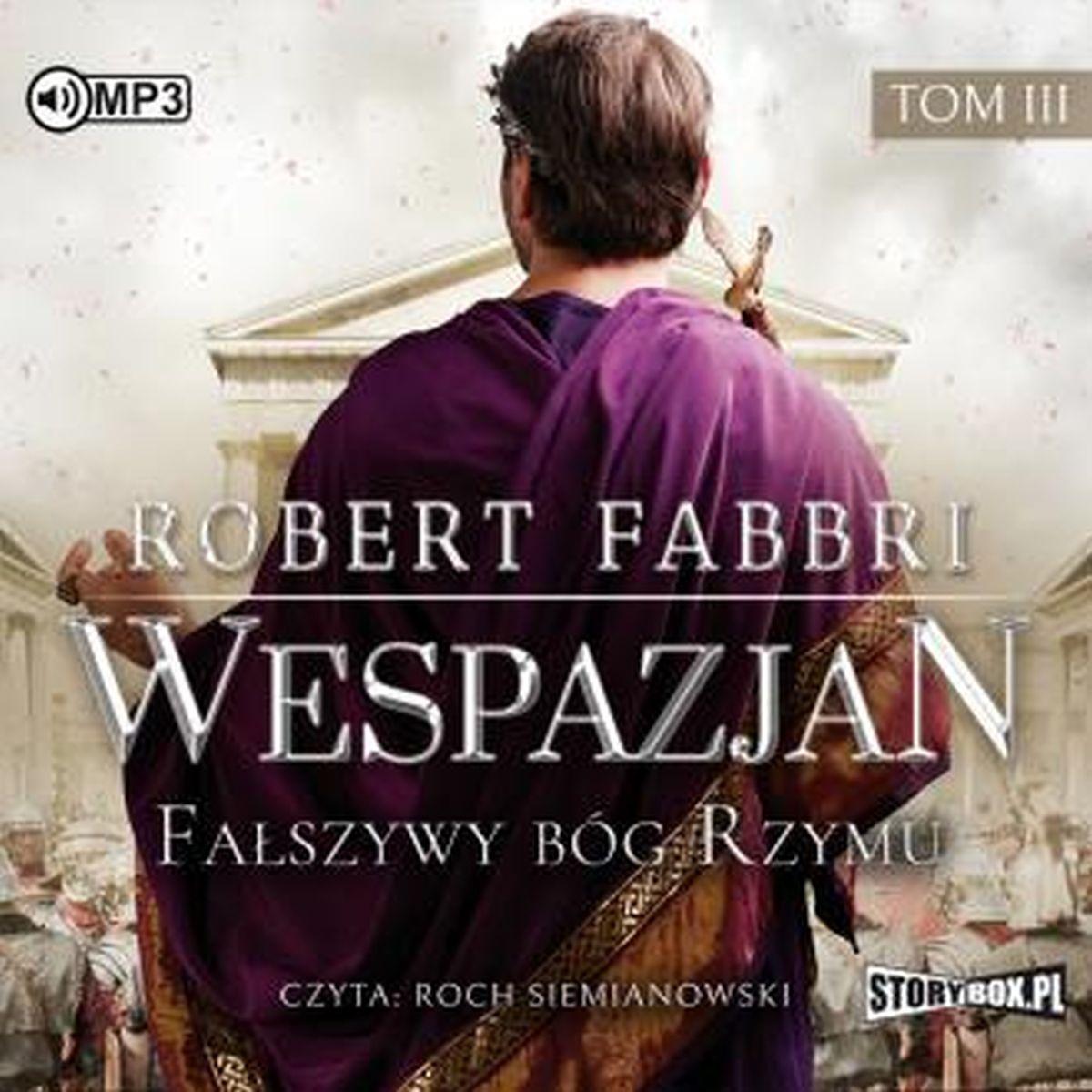 Fałszywy bóg Rzymu. Wespazjan. Tom 3 (CD mp3)