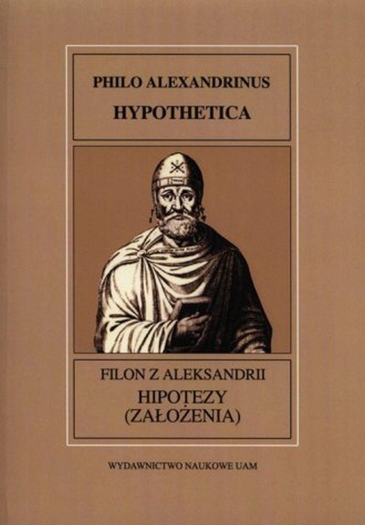 Filon z Aleksandrii. Hipotezy (Założenia). Fontes Historiae Antiquae XXIX