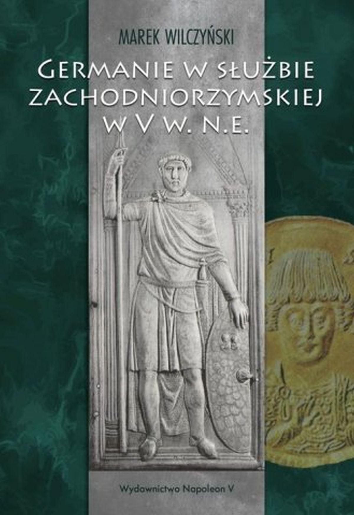 Marek Wilczyński, Germanie w służbie zachodniorzymskiej w V w. n.e.