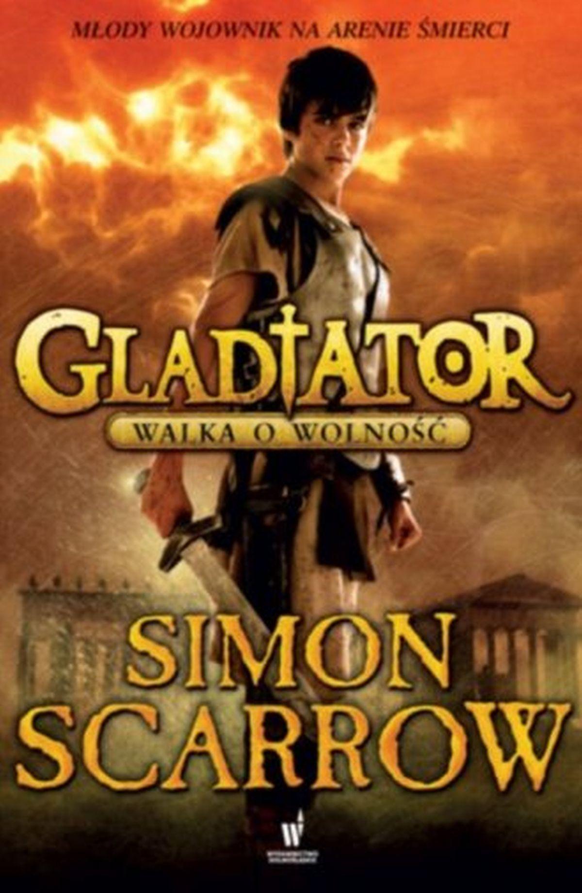 Simon Scarrow, Gladiator. Walka o wolność