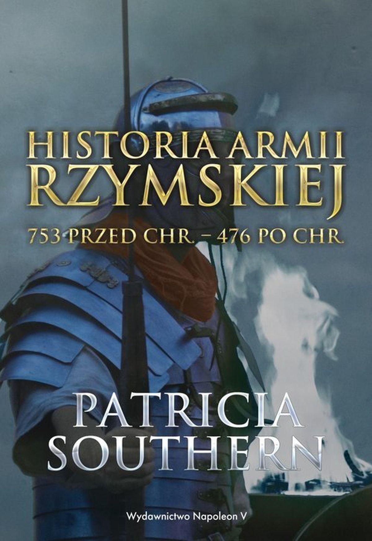 Patricia Southern, Historia Armii Rzymskiej 753 przed Chr. - 476 po Chr.