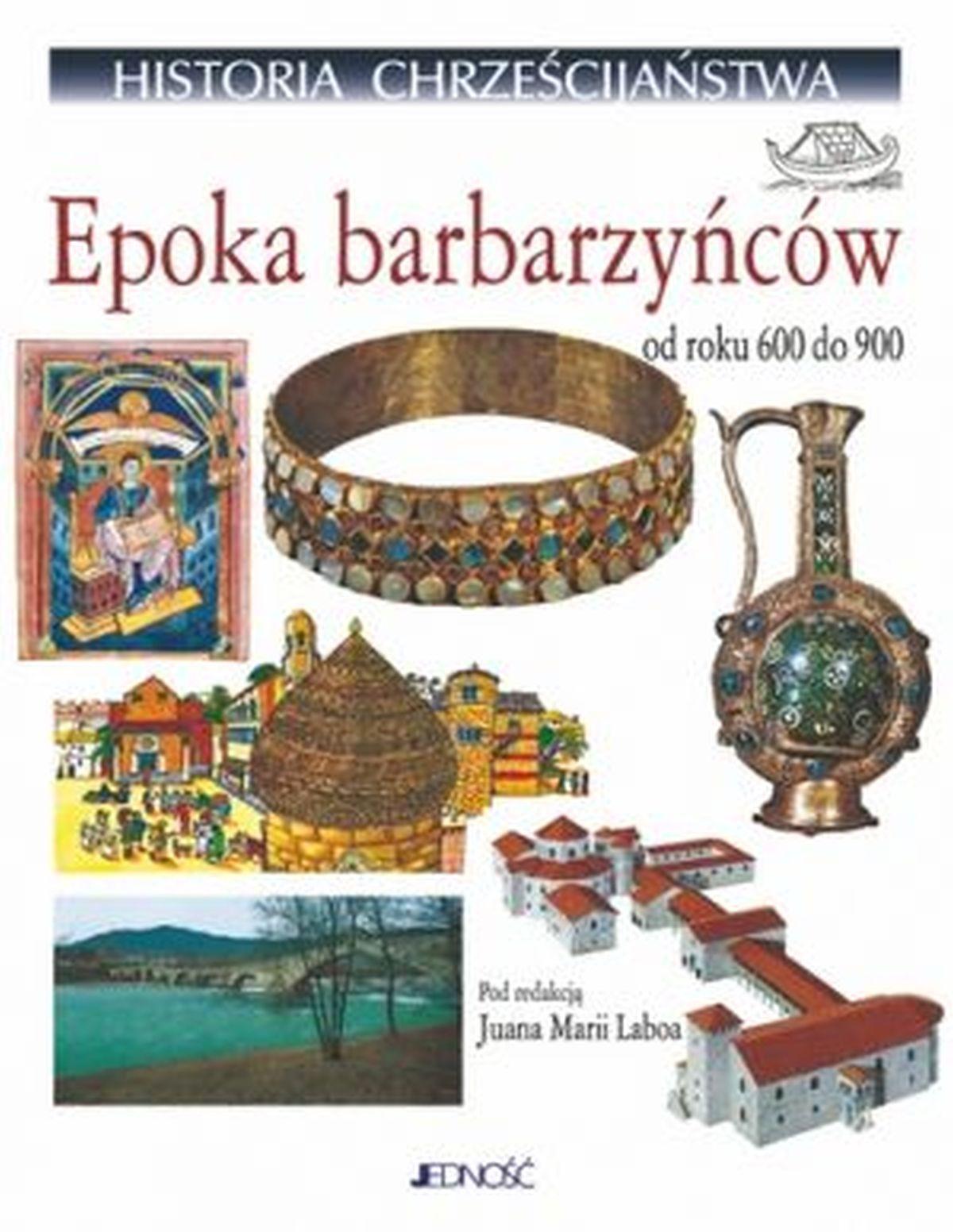 Juan Maria Laboa, Historia chrześcijaństwa. Tom 4. Epoka barbarzyńców
