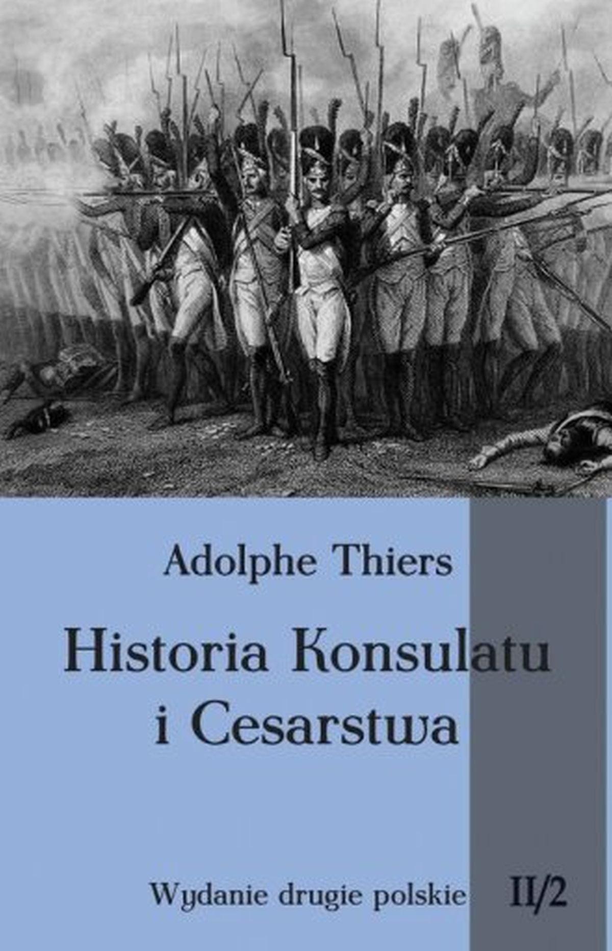 Historia Konsulatu i Cesarstwa. Tom 2 cz. 2