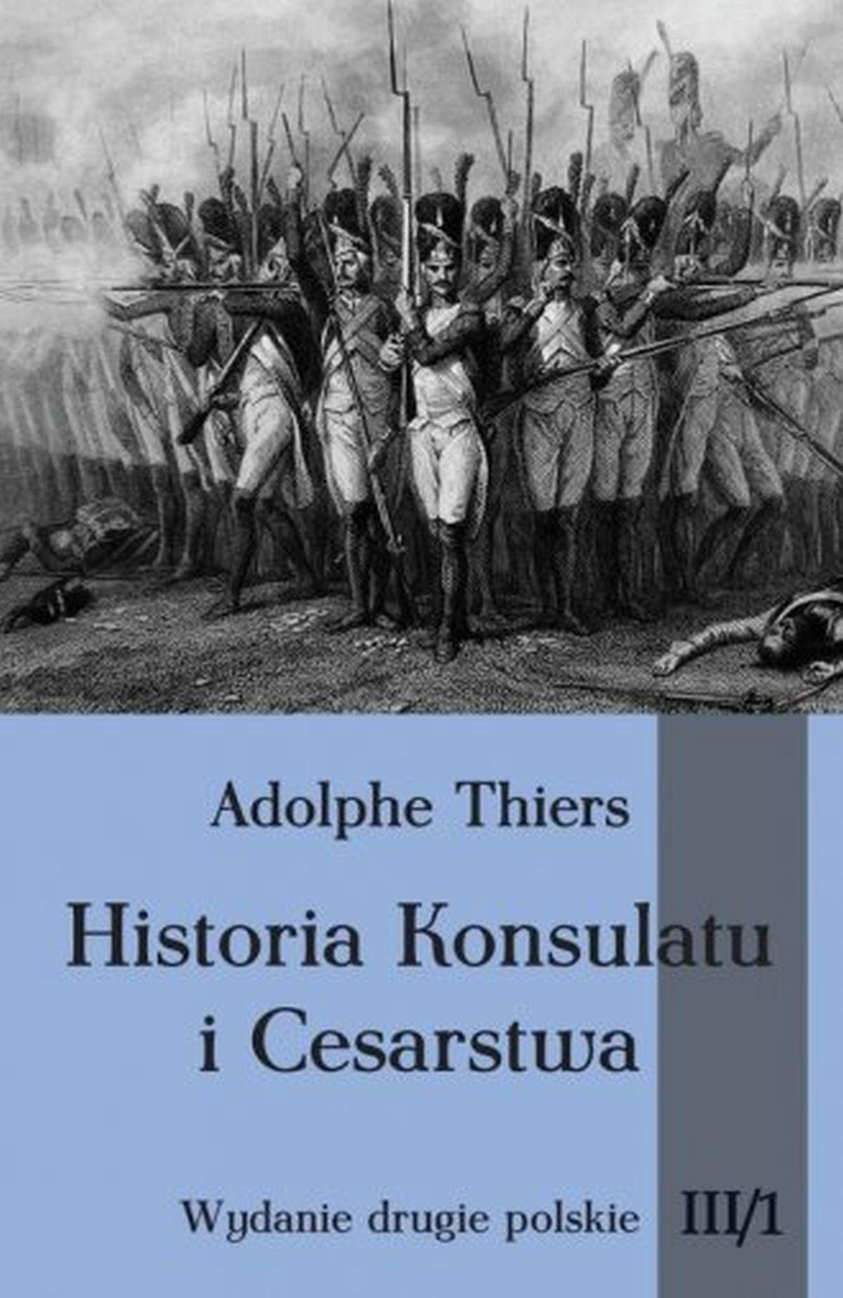 Historia Konsulatu i Cesarstwa. Tom 3 cz. 1
