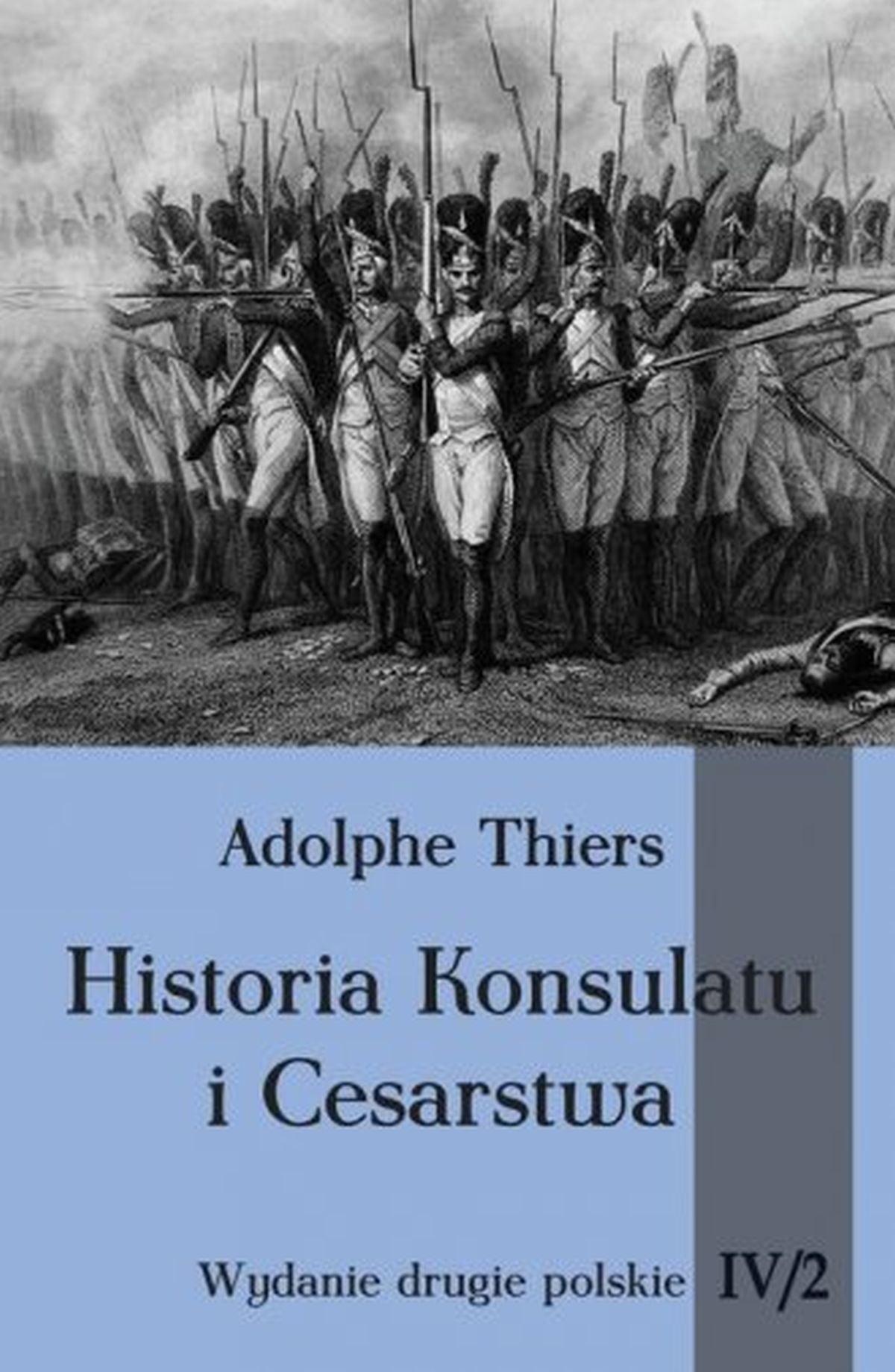 Historia konsulatu i Cesarstwa. Tom 4 cz. 2