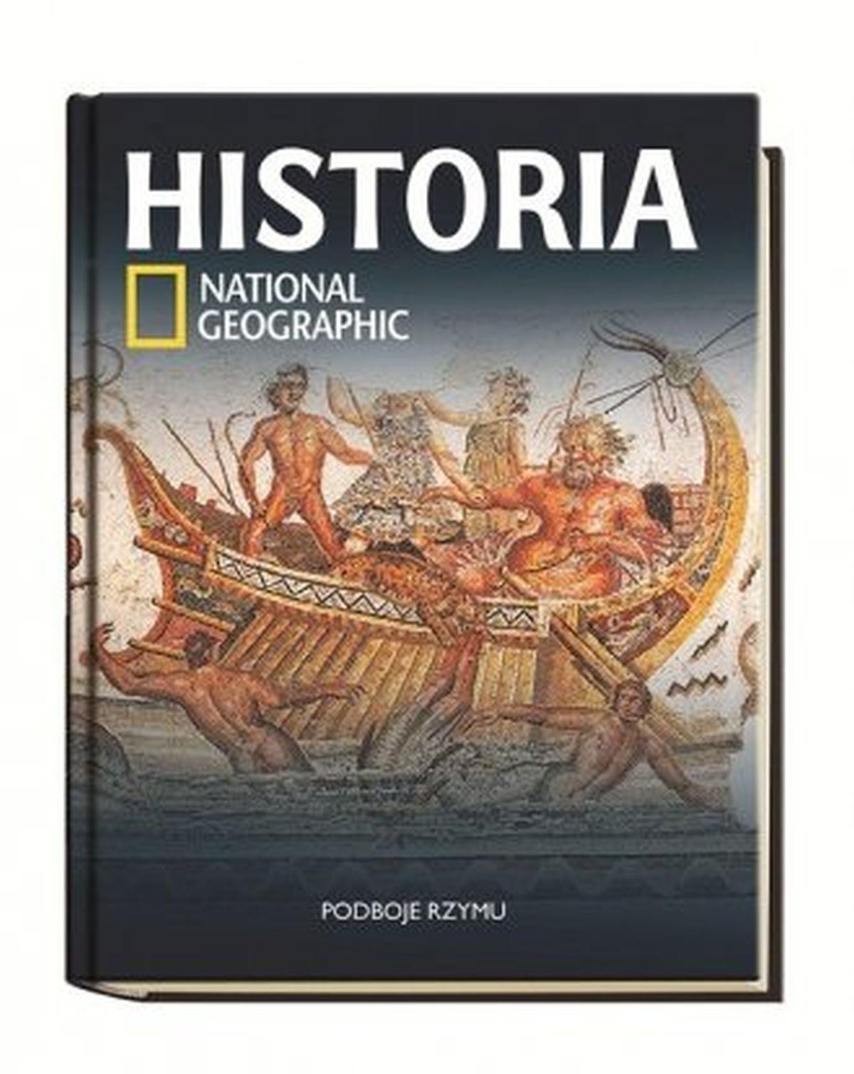 Historia National Geographic. Tom 11. Podboje Rzymu