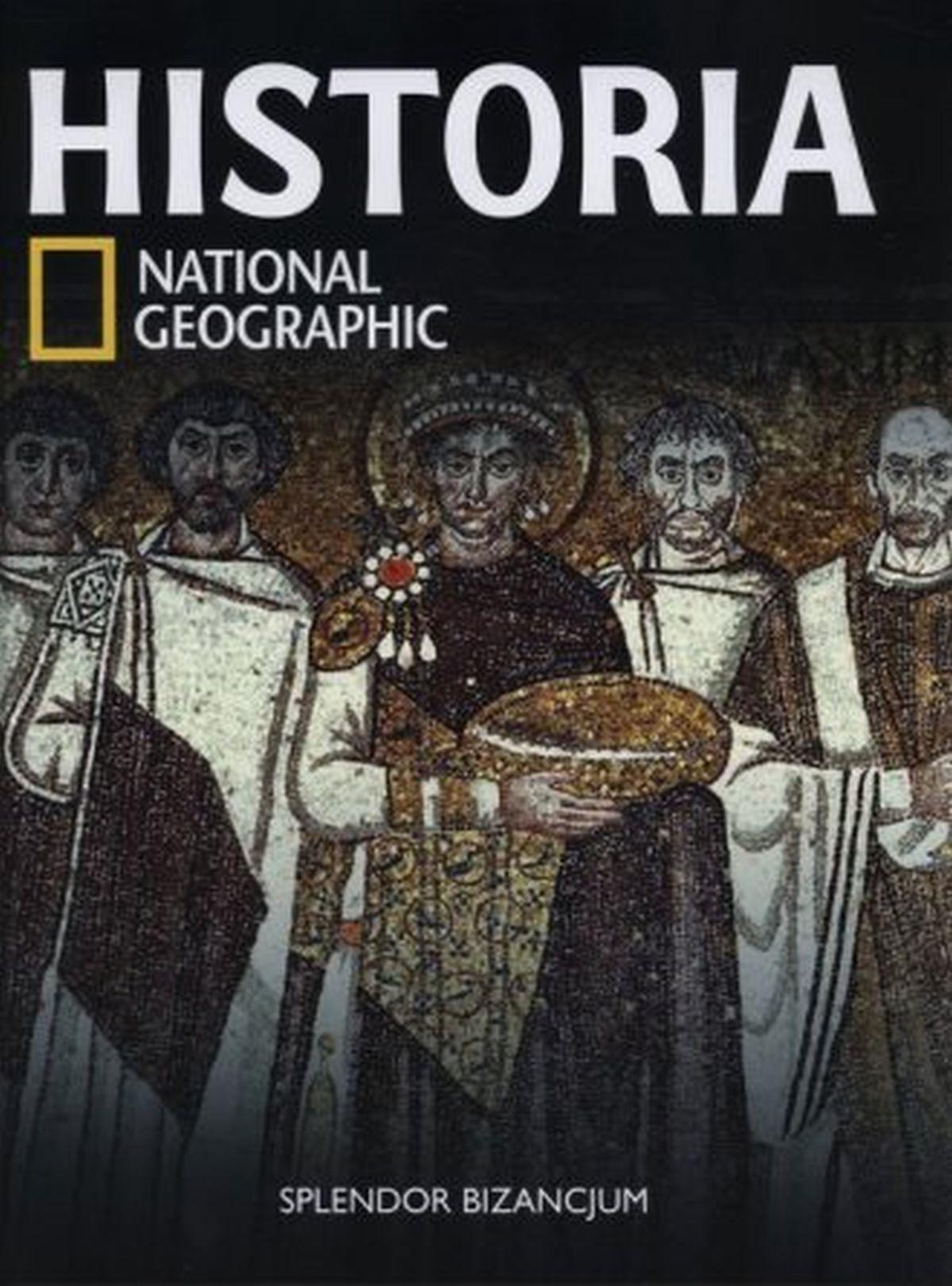 Historia National Geographis. Splendor Bizancjum