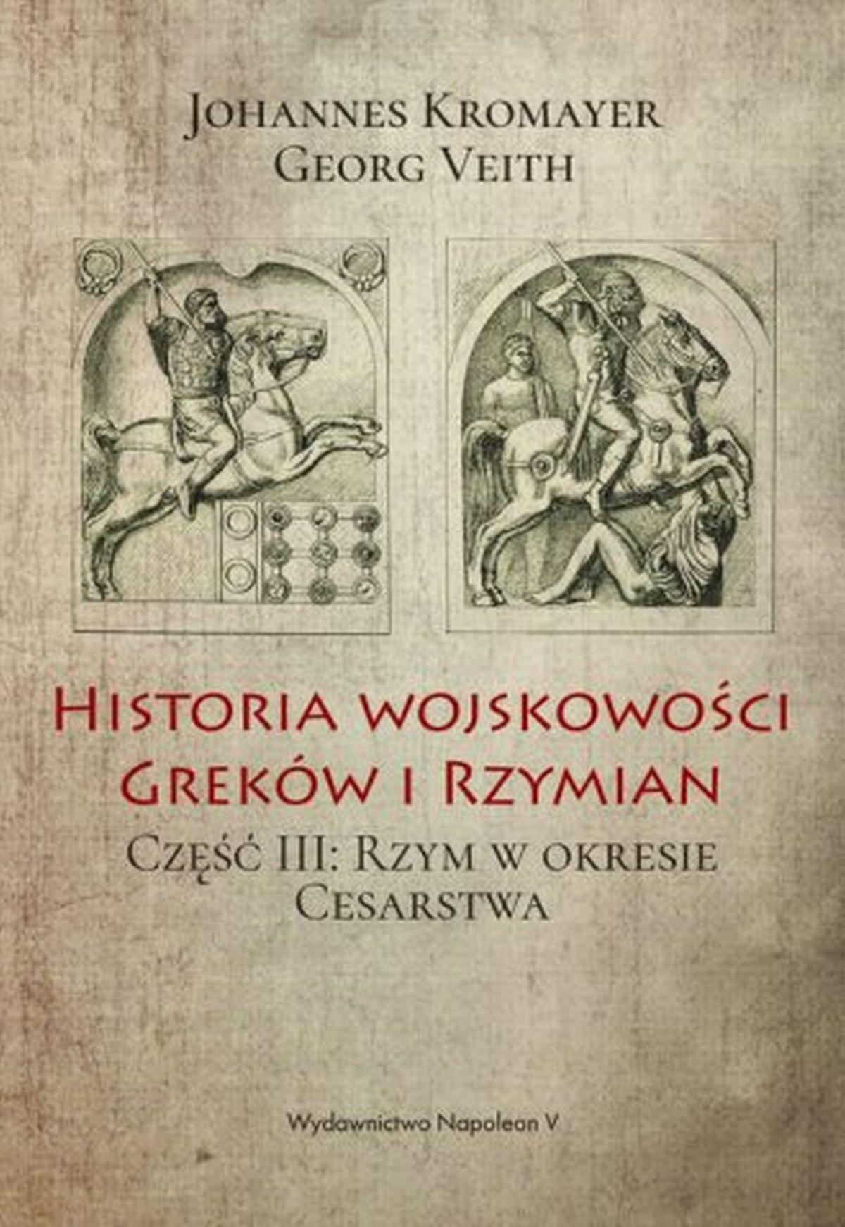 Johannes Kromayer, Georg Veith, Historia wojskowości Greków i Rzymian cz. 3. Rzym w okresie Cesarstwa