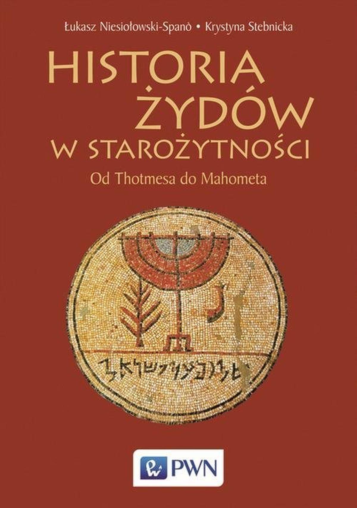 Historia Żydów w starożytności. Od Thotmesa do Mahometa
