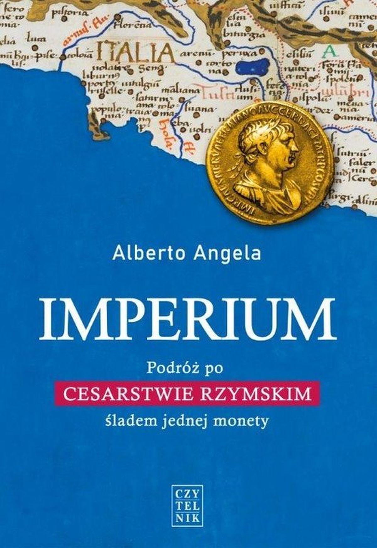 Alberto Angela, Imperium. Podróż po Cesarstwie Rzymskim śladem jednej monety