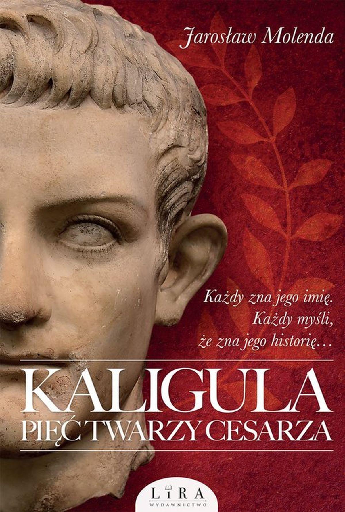 Jarosław Molenda, Kaligula. Pięć twarzy cesarza