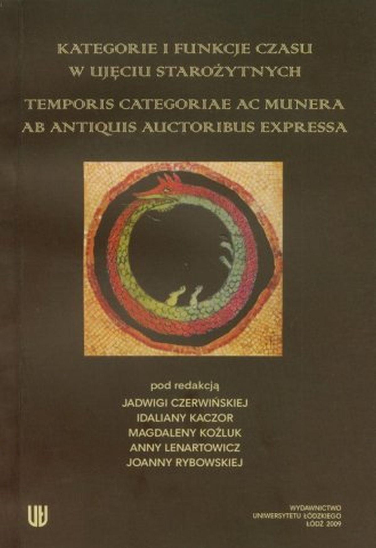 Kategorie i funkcje czasu w ujęciu starożytnych. Temporis categoriae ac munera ab antiquis auctoribus expressa