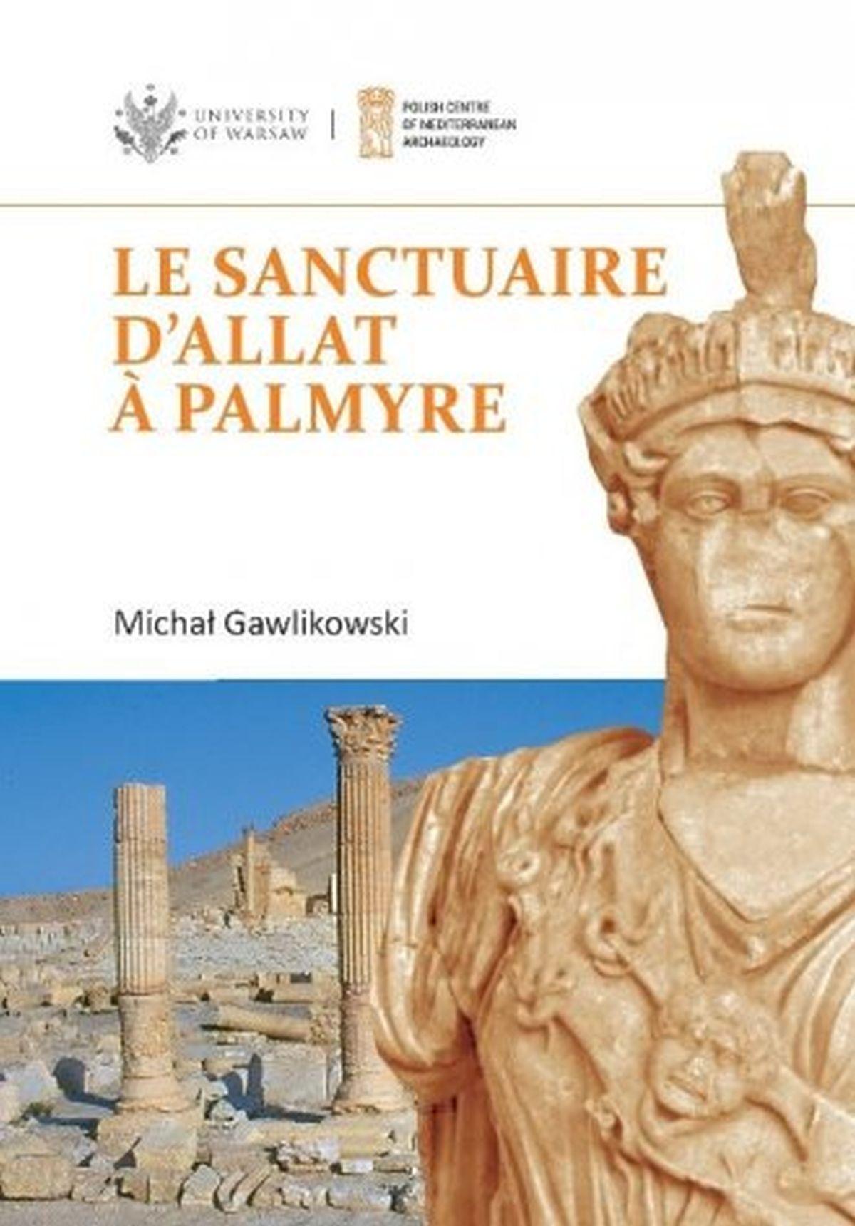 Le sanctuaire dAllat - Palmyre PAM Monograph Series 8