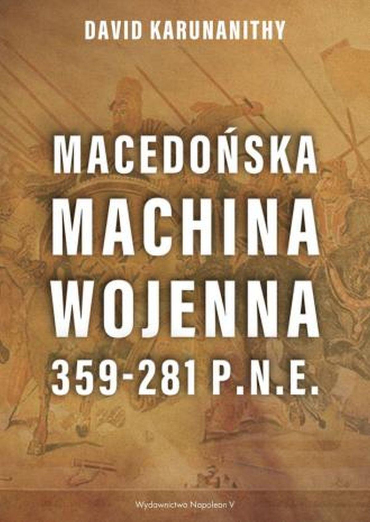 David Karunanithy, Macedońska machina wojenna 359-281 p.n.e.
