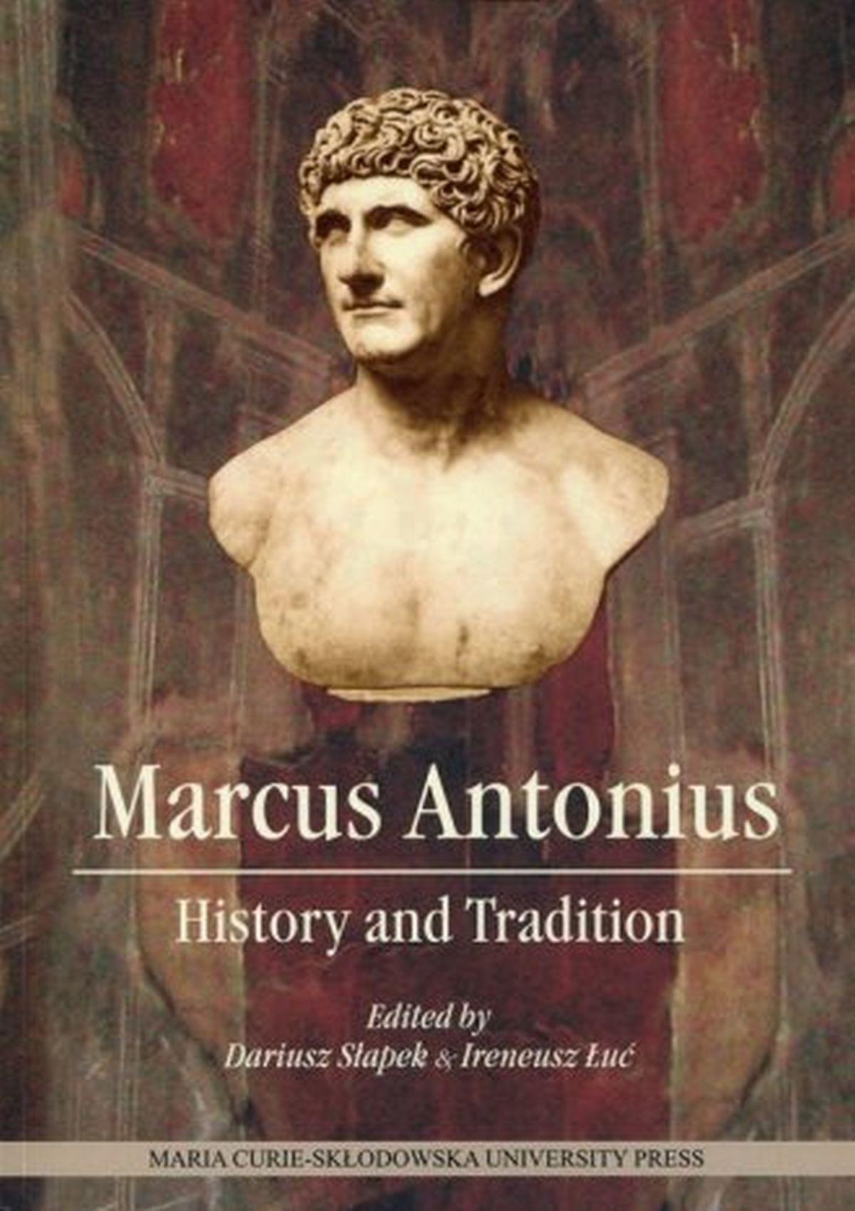 Dariusz Słapek, Ireneusz Łuć, Marcus Antoninus. History and Tradition