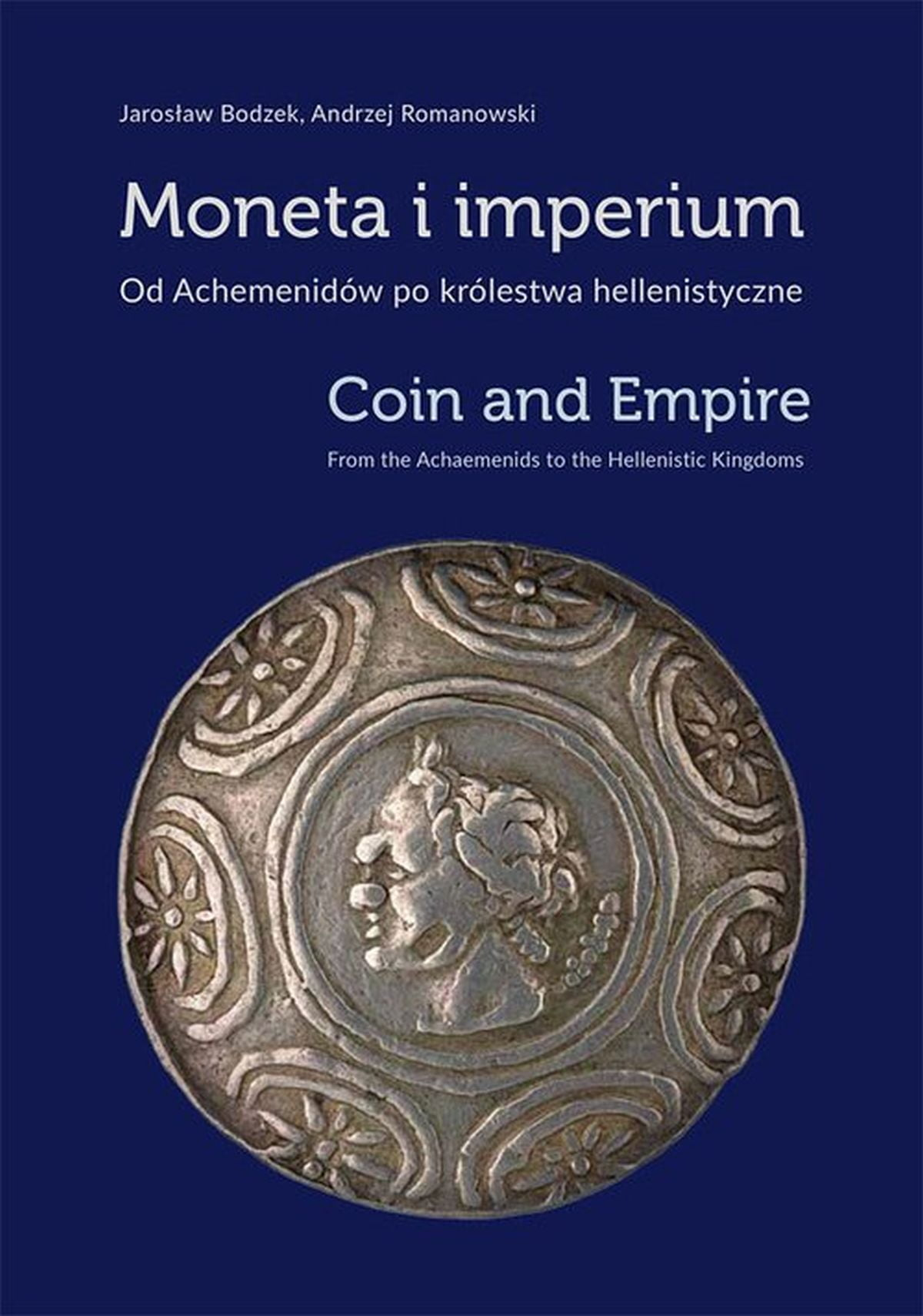Moneta i imperium. Od Achemenidów po królestwa hellenistyczne