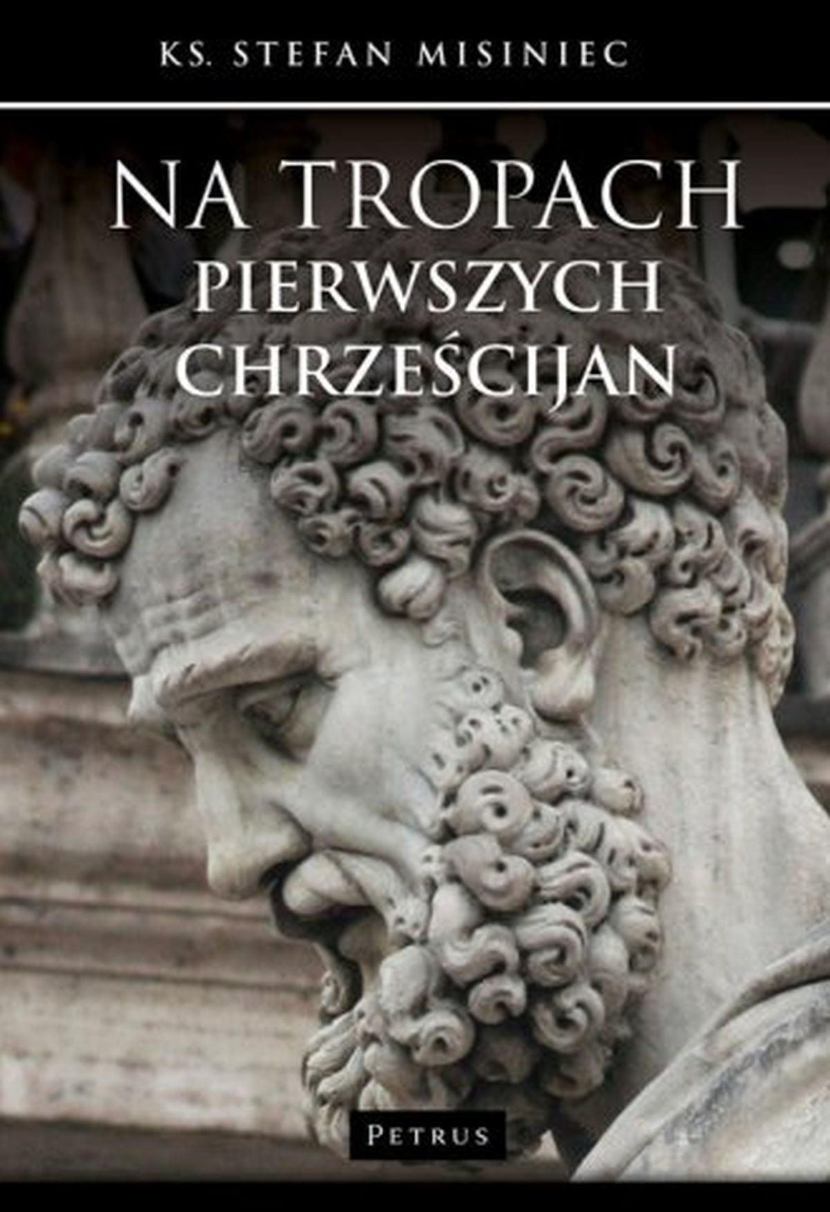 ks. Stefan Misiniec, Na tropach pierwszych chrześcijan