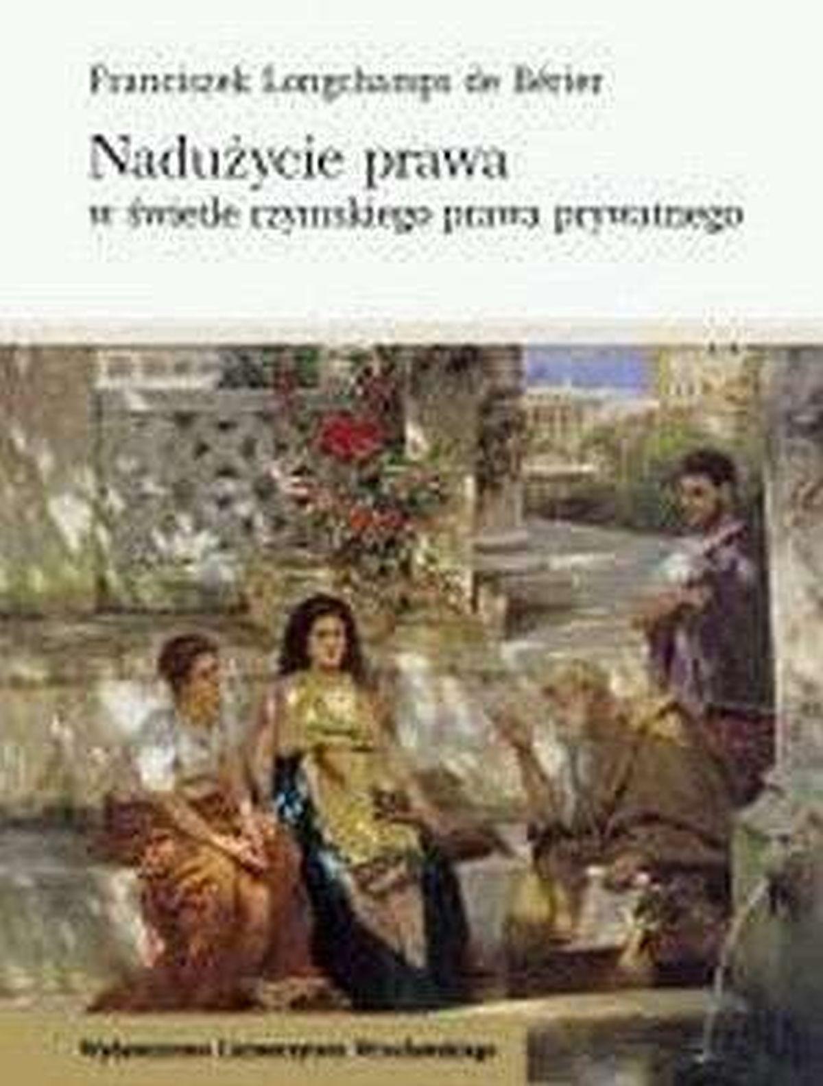 Nadużycie prawa w świecie rzymskiego prawa prywatnego