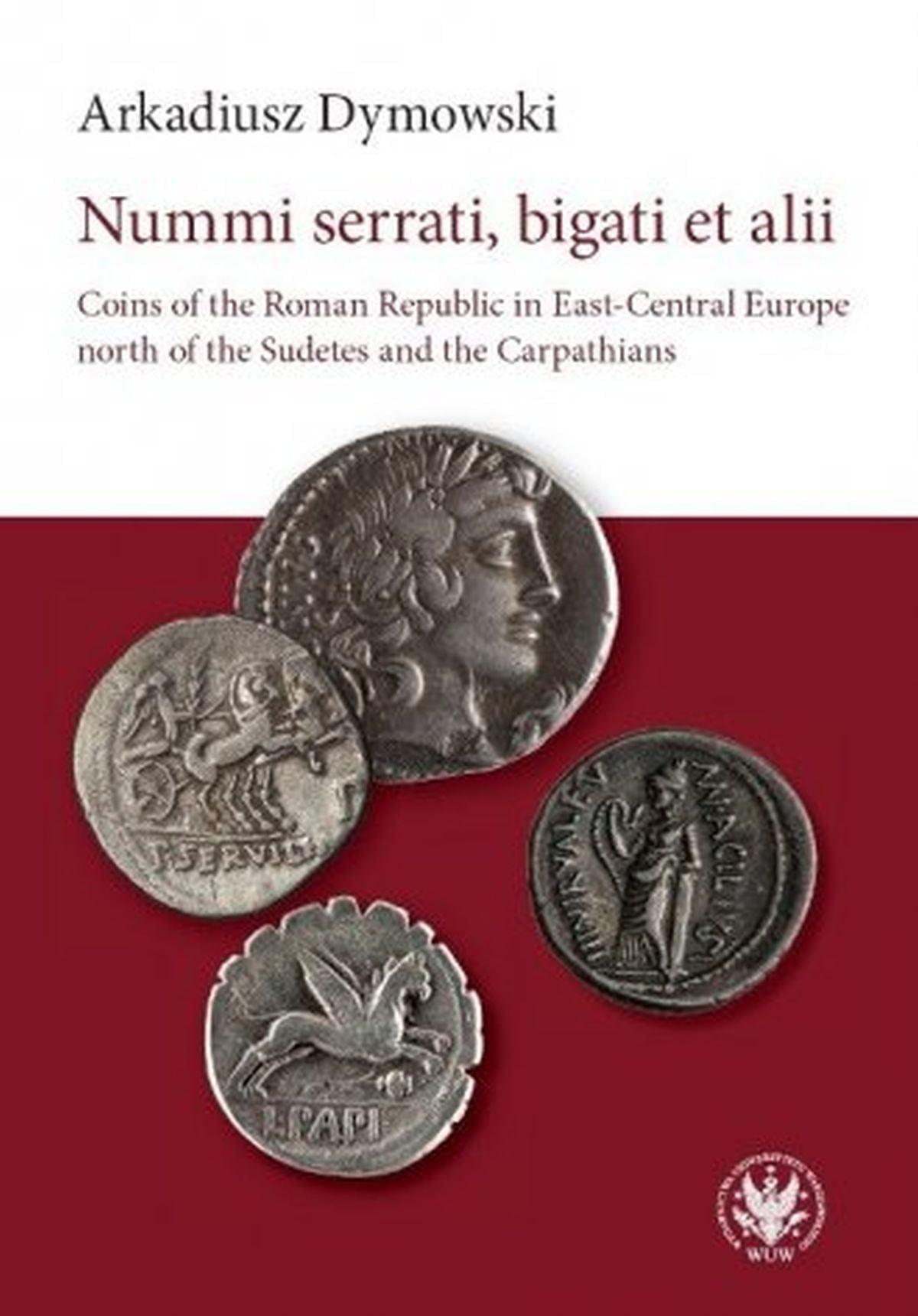 Nummi serrati, bigati et alii. Coins of the Roman Republic in East-Central Europe