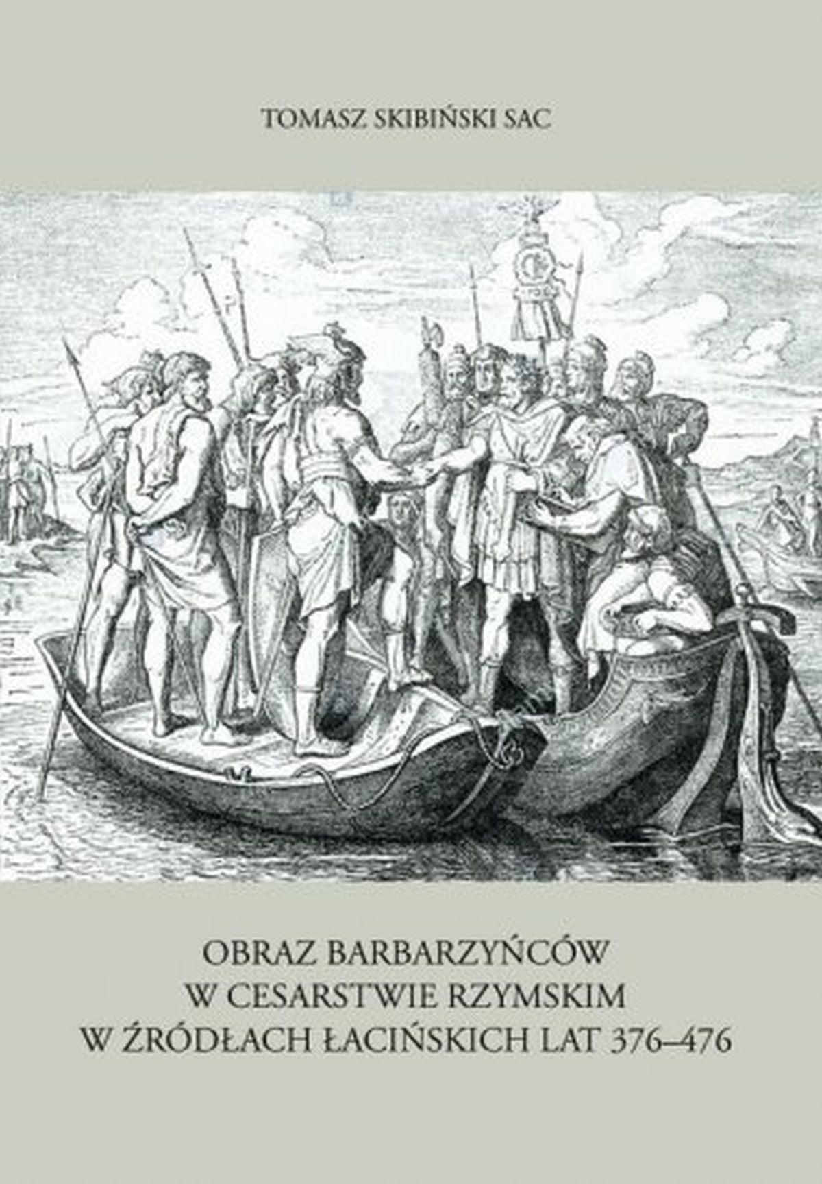 Obraz barbarzyńców w Cesarstwie Rzymskim w źródłach łacińskich lat 376-476