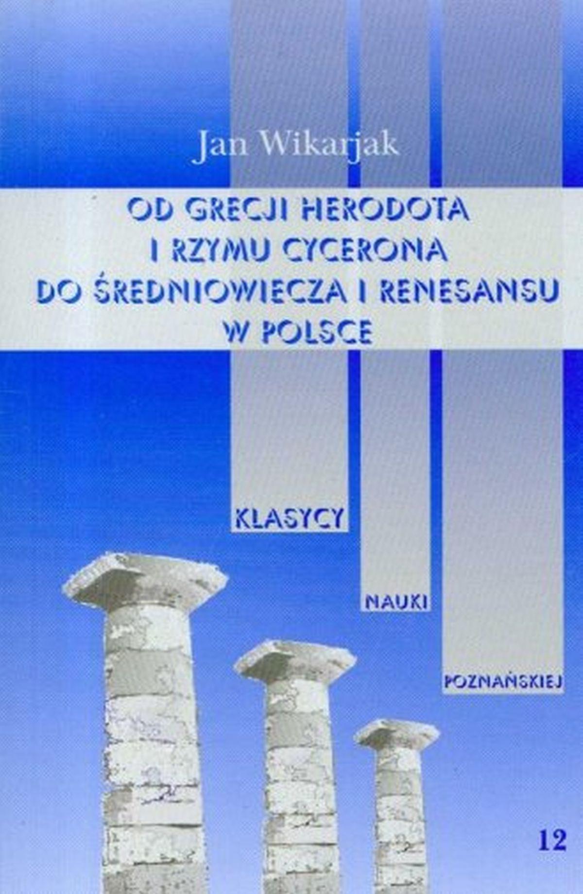 Od Grecji Herodota i Rzymu Cycerona do średniowiecza i renesansu w Polsce