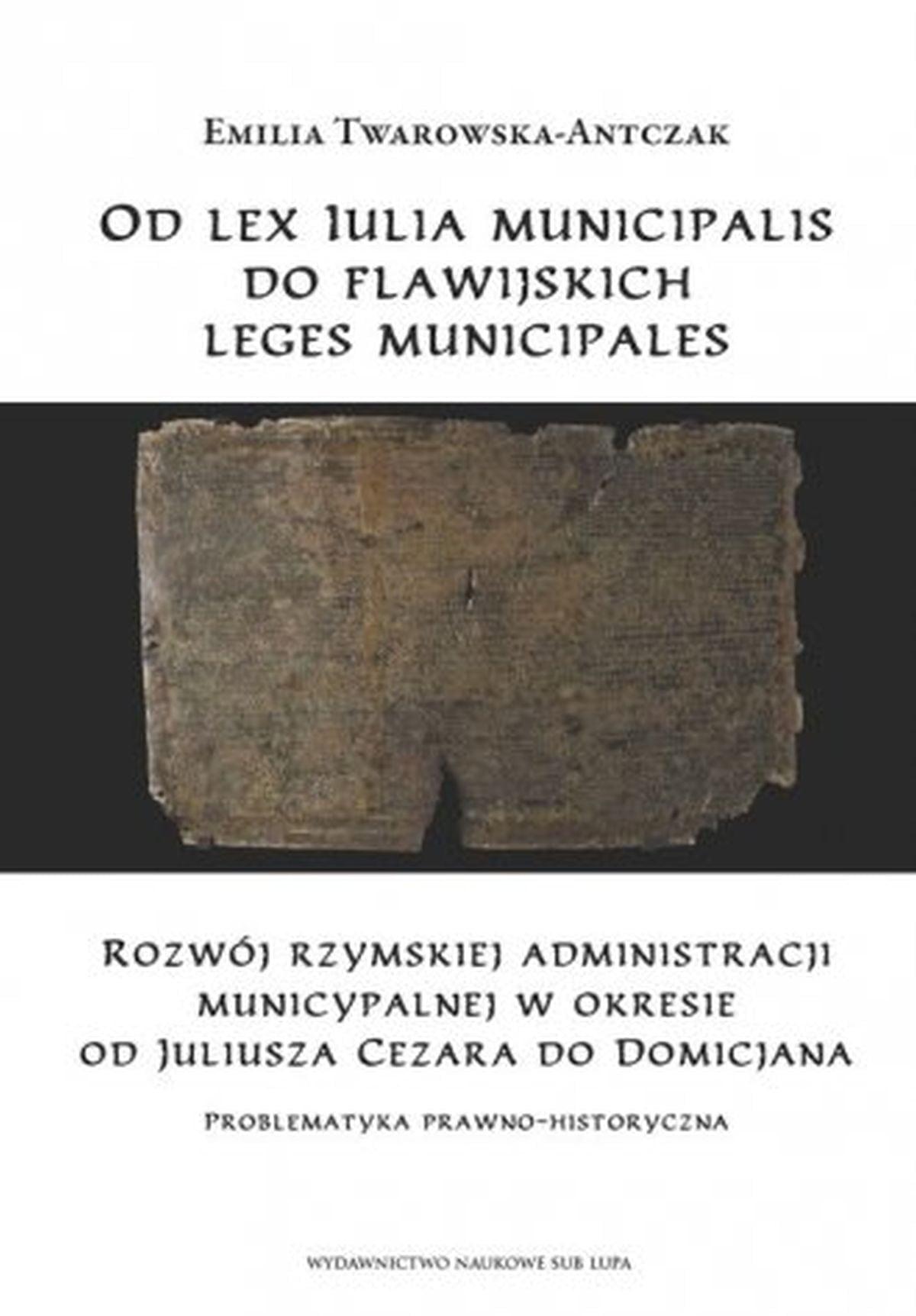 Od lex Iulia municipalis do flawijskich leges municipales. Rozwój rzymskiej
