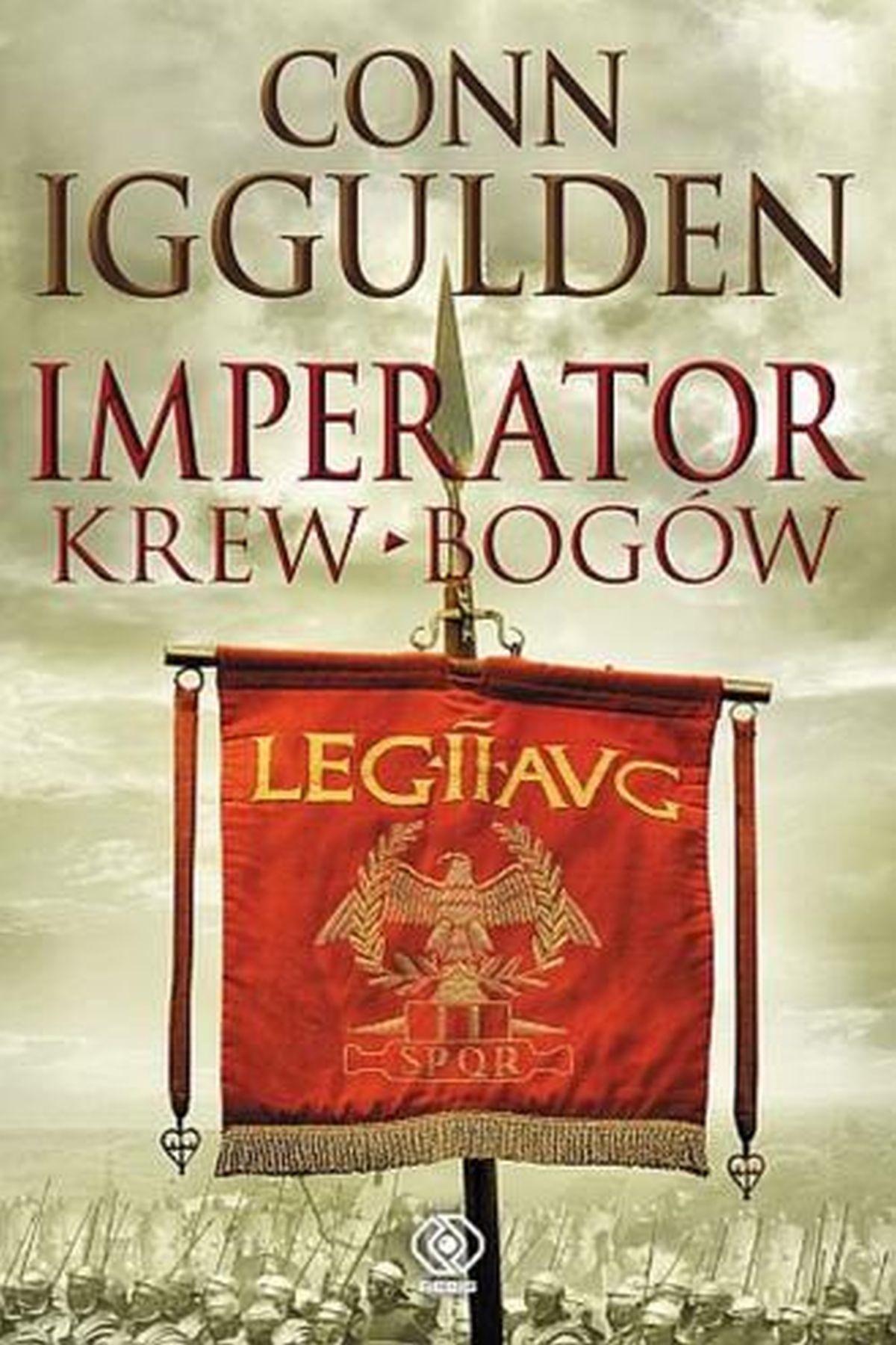 Pakiet Imperator / Bramy Rzymu / Śmierć królów / Pole mieczy / Bogowie wojny / Krew bogów. PAKIET, Conn Iggulden