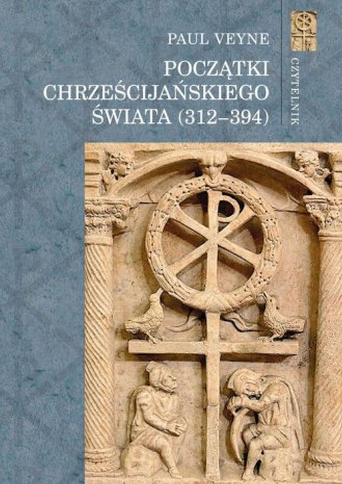 Początki chrześcijańskiego świata (312-394)